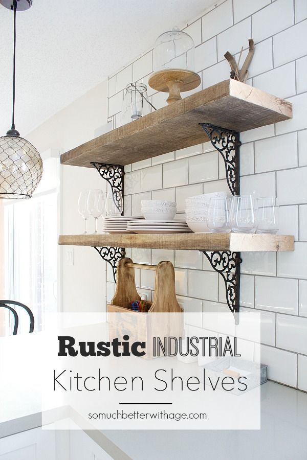 Rustic Industrial Kitchen Shelves | So Much Better With Age (scheduled via http://www.tailwindapp.com?utm_source=pinterest&utm_medium=twpin&utm_content=post632195&utm_campaign=scheduler_attribution)