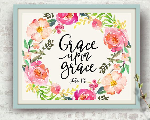 Printable Wall Art digital download GRACE UPON GRACE John 1:16, Bible verse artwork by Artheta