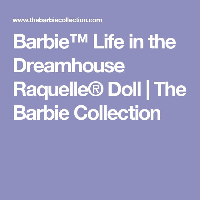 Barbie™ Life in the Dreamhouse Raquelle® Doll | The Barbie Collection