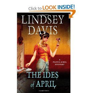 "The Ides of April: A Flavia Albia Mystery by Lindsey Davis -- young female ""private detective"" in ancient Rome -- favorable review in Denver Post"