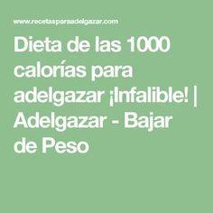 Dieta de las 1000 calorías para adelgazar ¡Infalible!   Adelgazar - Bajar de Peso