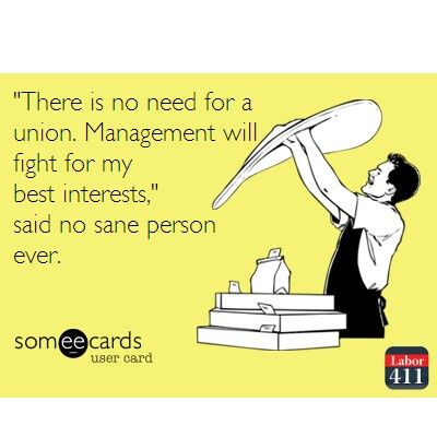 This would probably be funnier if it also wasn't so true. #labor #union #beingliberal