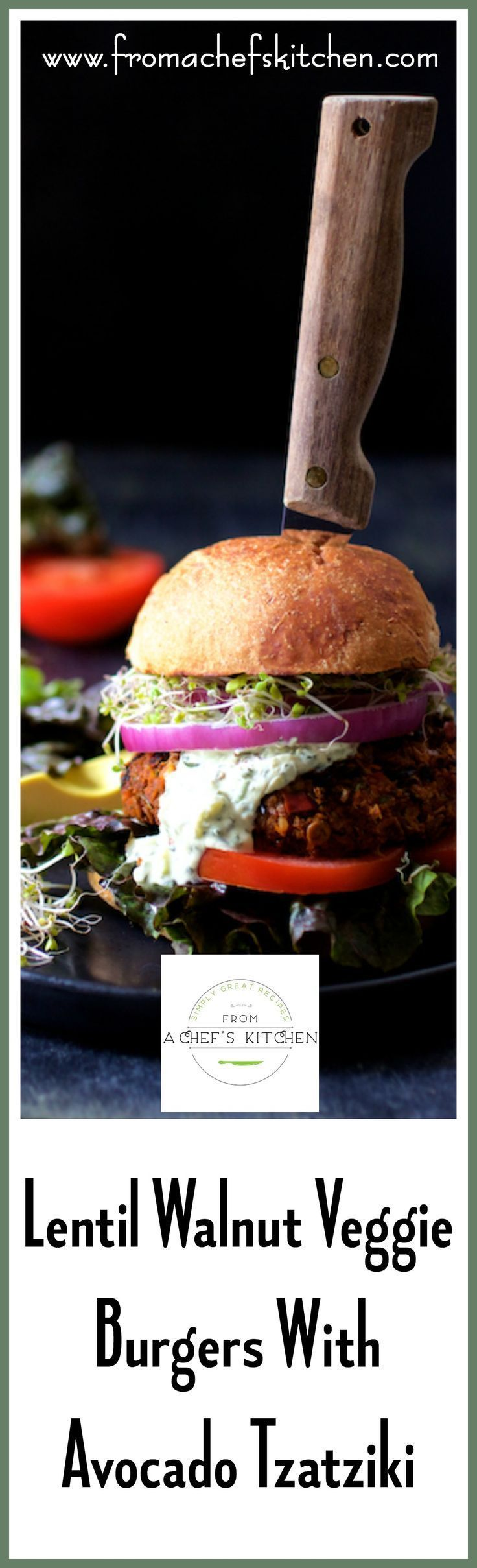 Lentil Walnut Veggie Burgers with Avocado Tzatziki Sauce are hearty enough for a carnivore!  You may even need a knife! via @chefcarolb