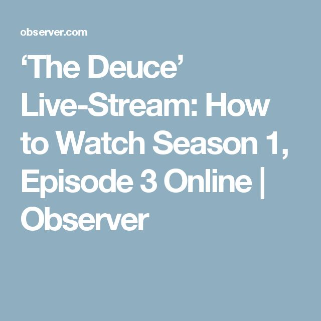 'The Deuce' Live-Stream: How to Watch Season 1, Episode 3 Online | Observer