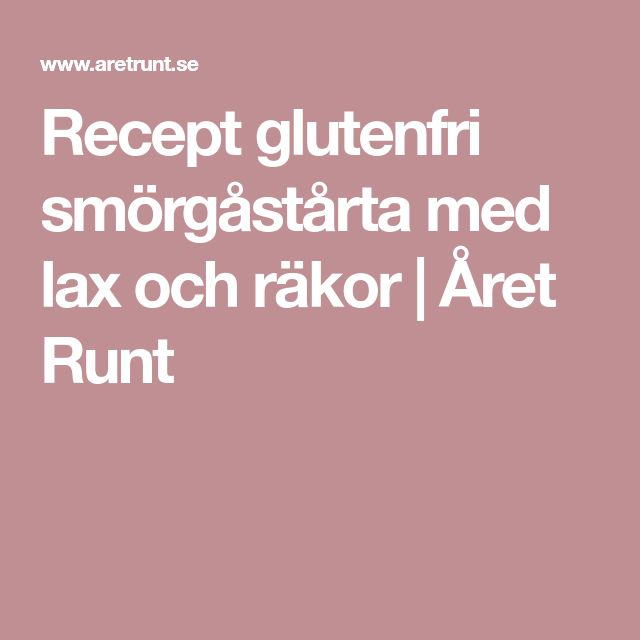 Recept glutenfri smörgåstårta med lax och räkor | Året Runt