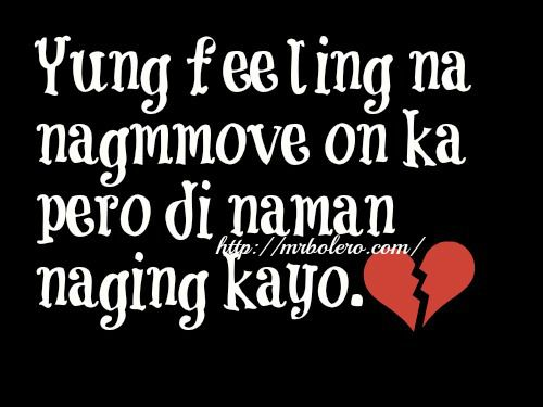 Love Quotes For Him Move On Tagalog : Tagalog Love Quotes - Tagalog Quotes - Love Quotes Tagalog Mr.Bolero ...