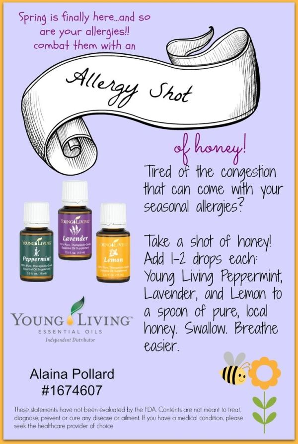 Honey Allergy Shot- Use for congestion (nasal, sinus, cough) To a spoonful of honey, add 1-2 drops each: Young Living Peppermint, lemon, and lavender essential oils. I LOVE this remedy for congestion of any kind! Breathe easier in minutes. To order the oils, go to youngliving.com. Alaina Pollard, member #1674607 by jenna