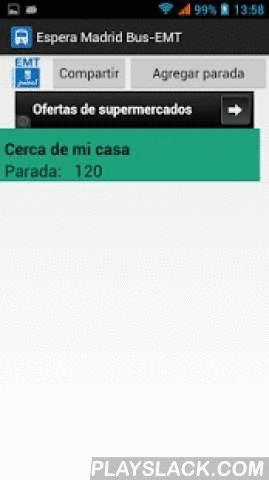 """Espera Madrid Bus-EMT  Android App - playslack.com , ¿Cuánto queda para que llegue el bus?. Esta aplicación gratuita te lo dice.Esta aplicación te permite disponer de toda la información de llegada de autobuses de la oferta de Servicios de la Empresa Municipal de Transportes de Madrid. Todo el contenido de esta aplicación se ofrece de forma gratuita.¿Cómo funciona?1º - Toque """"Agregar parada"""", elija un nombre que desee y el número de la parada del autobús.2º - Toque la parada que acaba de…"""