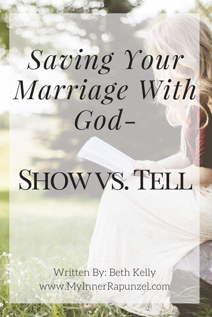 aving Your Marriage with God- this article explains the importance to show God's love in a suffering marriage instead of just telling husbands about him. Written By: Beth Kelly