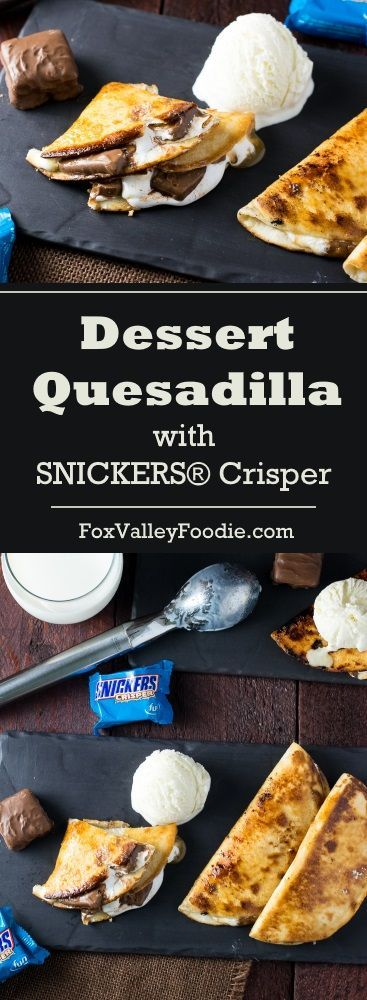 Dessert Quesadilla with SNICKERS®️️ Crisper