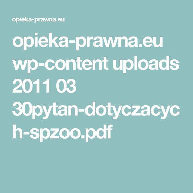 opieka-prawna.eu wp-content uploads 2011 03 30pytan-dotyczacych-spzoo.pdf