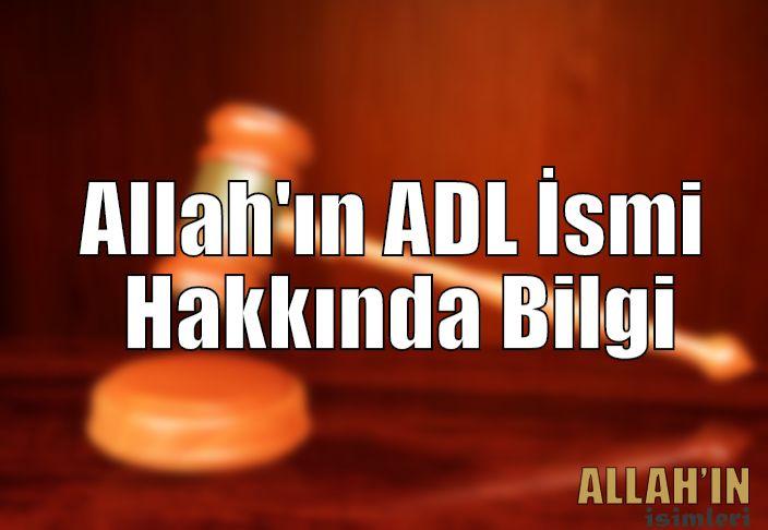 Allah'ın isimlerinden biri de Adl ismidir. Adl olan Allah hakkında daha fazla bilgi edinmek için ŞİMDİ ZİYARET EDİN!