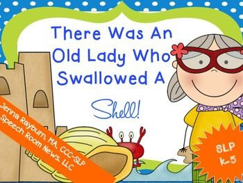There Was an Old Lady Who Swallowed A Shell: Speech & Lang