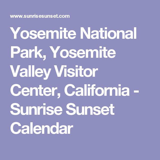 Yosemite National Park, Yosemite Valley Visitor Center, California - Sunrise Sunset Calendar