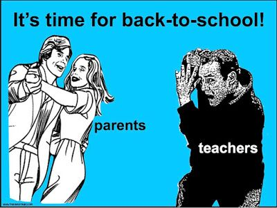 Back-to-school time: Parents vs. Teachers (from www ...