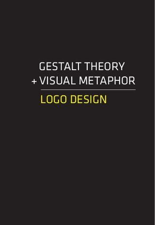 Gestalt Theory + Visual Metaphor = Logo Design