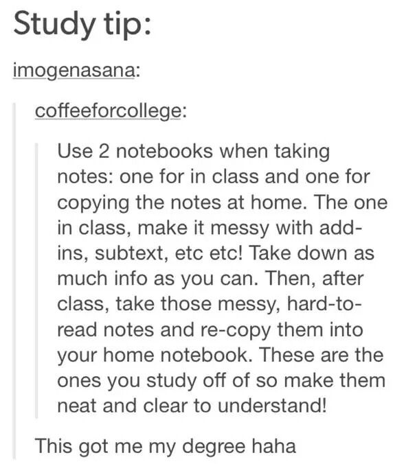 Well, I do it. It doesn't work tho, I don't have time go transcribe my notebooks.