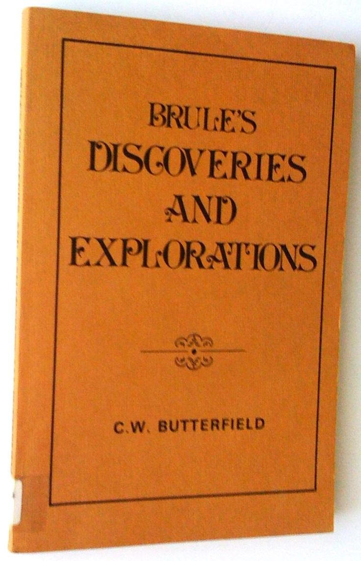 History of Brûlé's Discoveries and Explorations