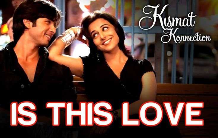 Is this Love - Kismat Konnection | Shahid Kapoor & Vidya Balan | Mohit C...
