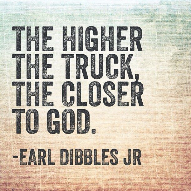 The Higher The Truck The Closer To God Country 3 Country