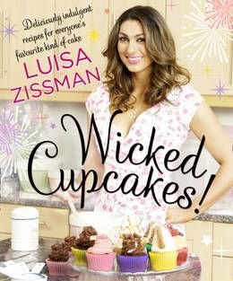 Wicked Cupcakes: Deliciously Indulgent Recipes for Everyone's Favourite Kind of Cake by Luisa Zissman. Cupcake Queen Luisa Zissman shows you that you don't need a lot of time or complicated ingredients to create stunning cupcakes like hers!  Just as you would expect, the cupcakes Luisa makes are bold and brassy – a treat for the eyes as well as the taste buds. Whatever the occasion, she has a cake that's the perfect fit.