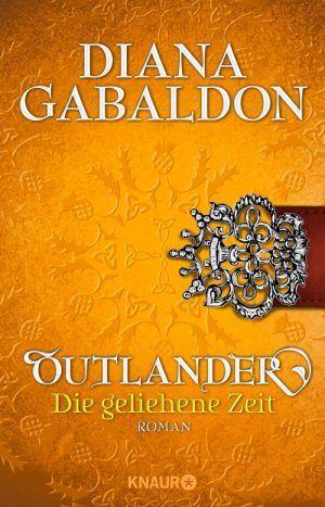 Diana Gabaldon - Outlander. Die geliehene Zeit (Band 2) 3/5 Sterne