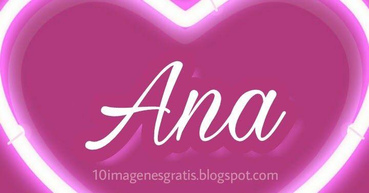 10 imagenes con fondo de corazón de Neón con 10 nombres de mujer que comienzan con la letra A. Esta es la primera entrega de tantas ...