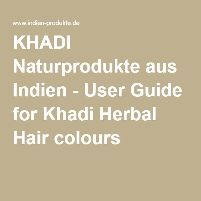 KHADI Naturprodukte aus Indien - User Guide for Khadi Herbal Hair colours