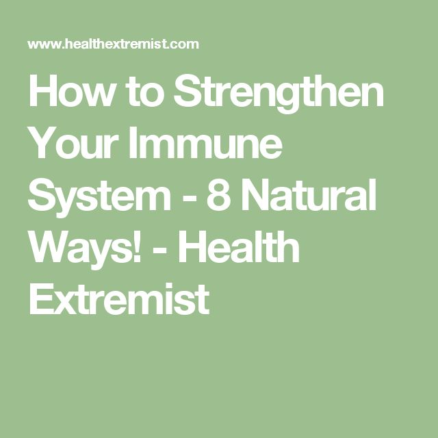 How to Strengthen Your Immune System - 8 Natural Ways! - Health Extremist