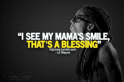 Top 25 famous Lil Wayne Quotes you will love to read Mom