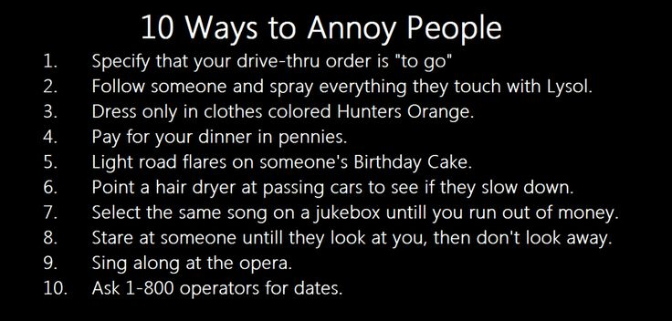 How to REALLY Annoy People (Especially When You Want Vengeance!)
