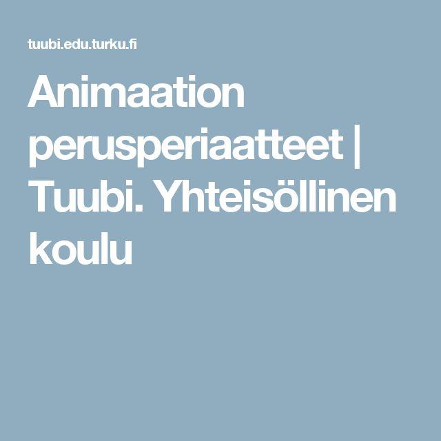 Animaation perusperiaatteet | Tuubi. Yhteisöllinen koulu