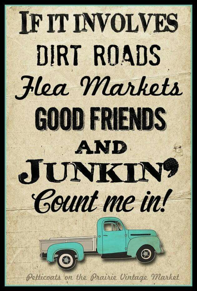 if it involves dirt roads  flea markets  good friends  and