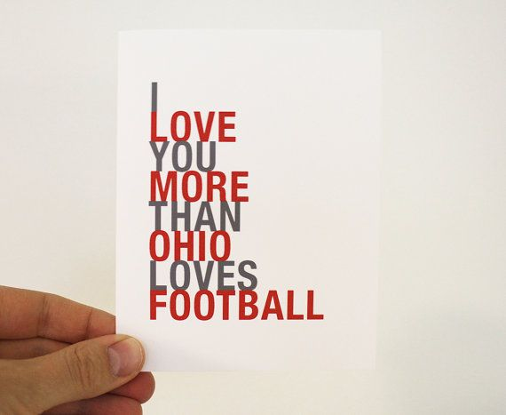 Ohio Football Greeting Card - I Love You More Than Ohio Loves Football - perfect gift for a Buckeyes fan!