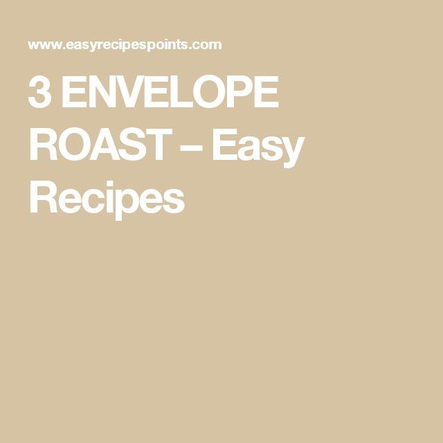 3 ENVELOPE ROAST – Easy Recipes