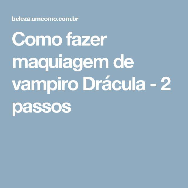 Como fazer maquiagem de vampiro Drácula - 2 passos