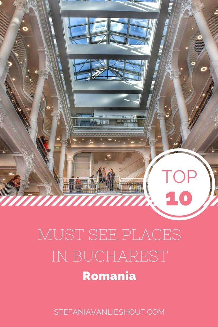 Bucharest Romania, top ten places to see on a city trip. Read on the blog.