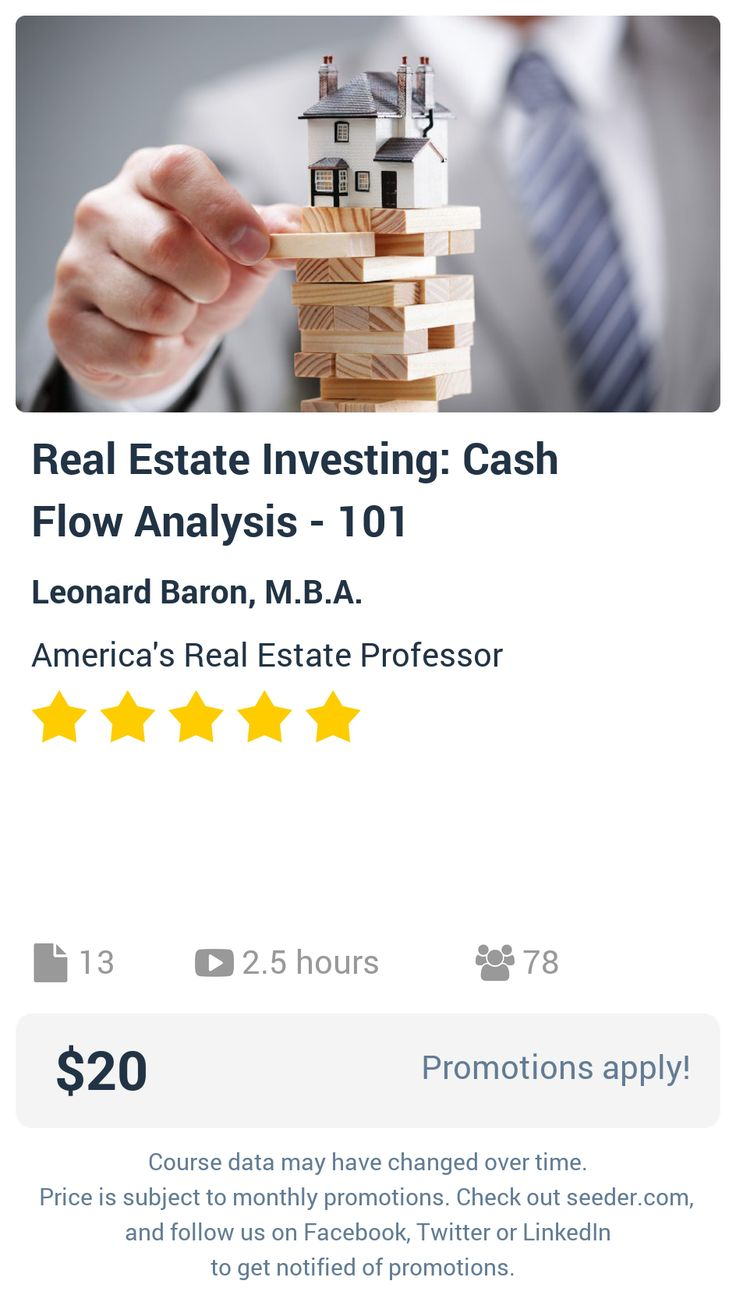 Real Estate Investing: Cash Flow Analysis - 101   Seeder offers perhaps the most dense collection of high quality online courses on the Internet. Over 13,800 courses, monthly discounts up to 92% off, and every course comes with a 30-day money back guarantee.