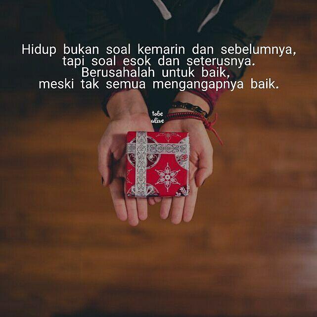 """""""Hidup bukan soal kemarin dan sebelumnya tapi soal esok dan seterusnya. Berusahalah untuk baik meski tak semua mengangapnya baik."""" . .  Kiriman dari @azizaww . .  Tag like dan Comment.  Kirim(DM /Tag) kata-kata buatanmu ya.  #pathdaily #yangterdalam #tumblrquotes #quotesindonesia #sajak #puisi #sastra #kutipan #katakata #pathindonesia #catatanfilm #pecahankaca #indopostgram #melodydalampuisi"""