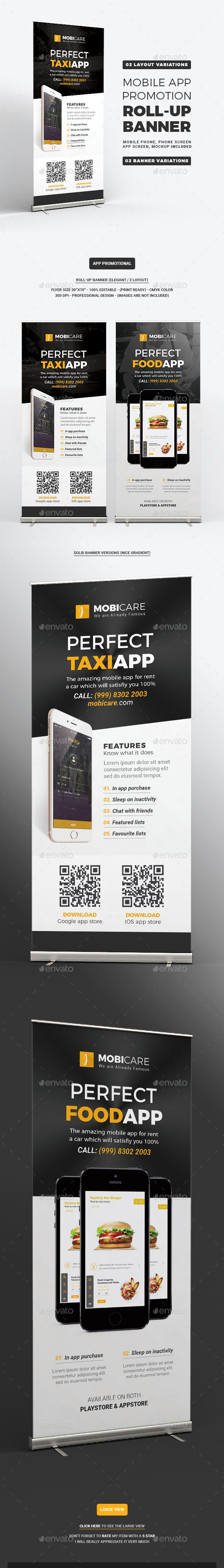 Mobile App Promotion Roll-up Banner Fully editable layers can perfectly consume your own texts and images in a blink. This template includes 2 different layout styles. We've done the hard work to let you focus on your core business.