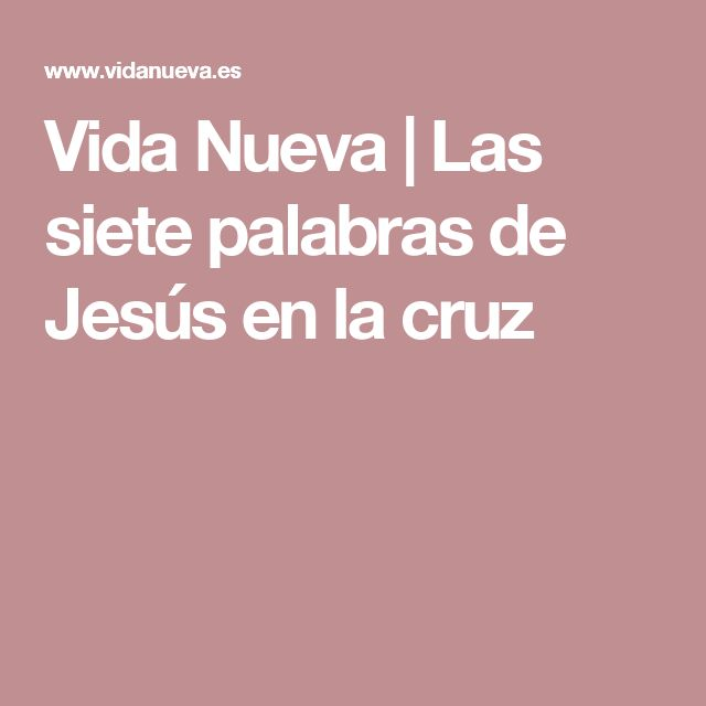 Vida Nueva | Las siete palabras de Jesús en la cruz