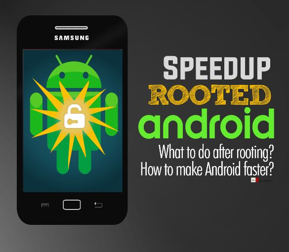 Make Rooted Android Faster - How to speed up my phone? What app is slowing down my android? Should I root my phone? What can you do with a rooted phone? How to make my phone faster? How to speed up the internet in android phone? How to improve the performance of Android phone just after root? How to fix phone slow working? Rooted phone now what? What to do after rooting? Learn to make rooted android faster with best root apps.