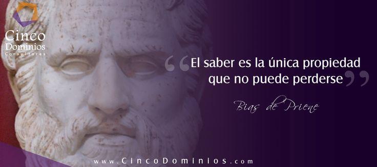 """""""El saber es la única propiedad que no puede perderse"""" Bias de Priene. #FelizViernes #BuenViernes - Visítenos en www.CincoDominios.com"""