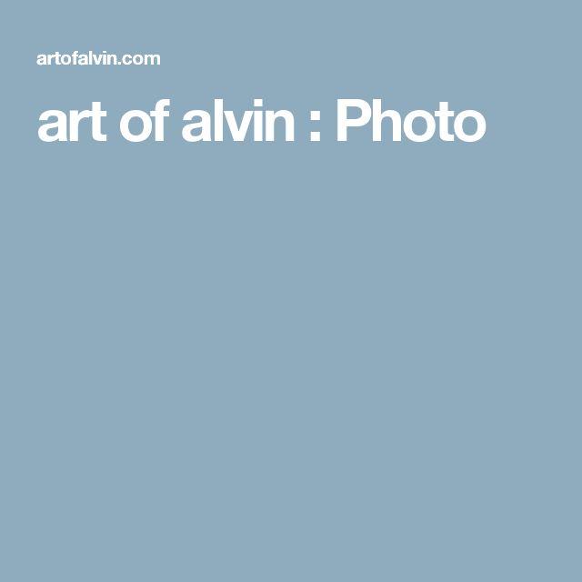 art of alvin : Photo