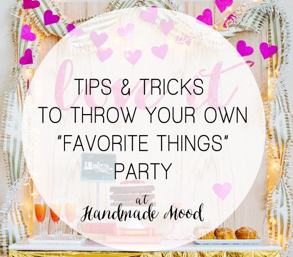 Love It : How to Throw a Favorite Things Party