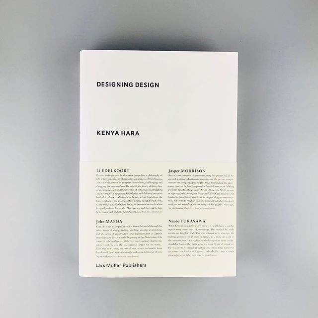 Designing Design by Kenya Hara. Probably my favourite book on design mainly because it talks about design in respect of a way of life. Every page of this book is beautiful.