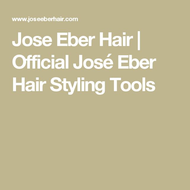 Jose Eber Hair  | Official José Eber Hair Styling Tools
