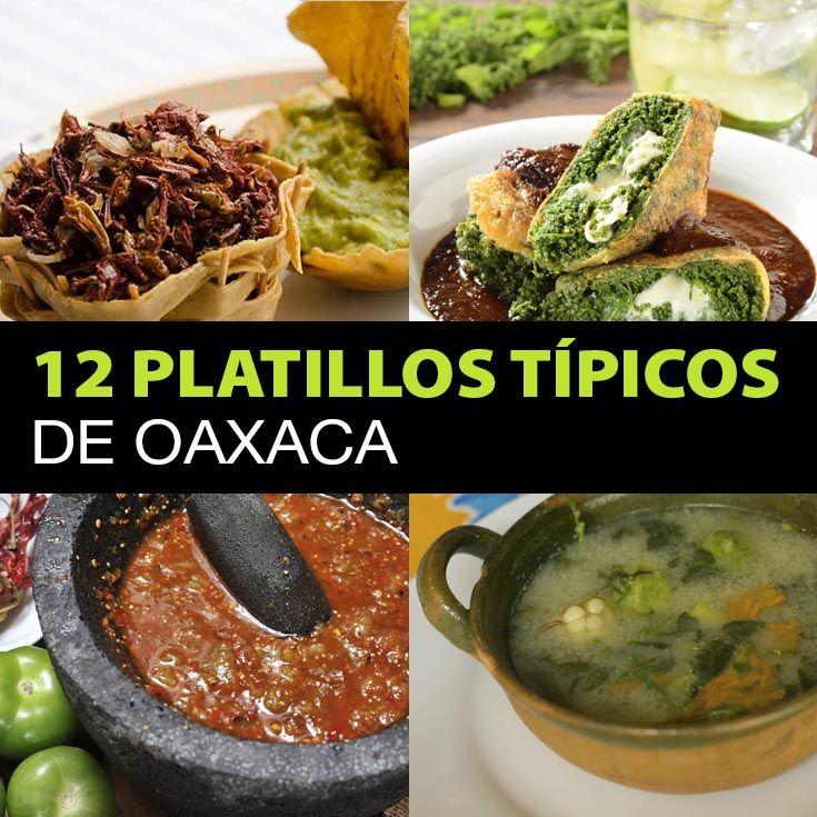 12 Platillos Típicos De Oaxaca Que Tienes Que Probar Tips Para Tu Viaje Oaxaca Gastronomia Platillos Tipicos De Oaxaca Recetas De Comida Mexicana