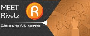 PR: Rivetz Introduces Decentralized Cybersecurity Token to Secure Devices