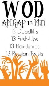 13 min AMRAP--  13 Deadlifts, 13 Push-Ups, 13 Box Jumps, 13 Russian Twists